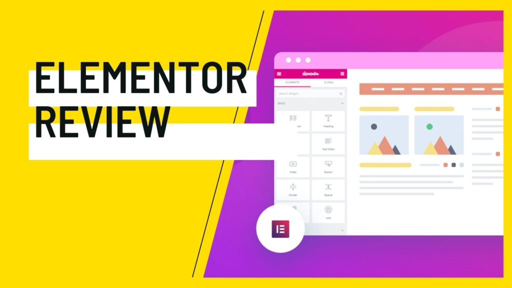 elementor review, elementor Wordpress, elementor page builder, elementor pro review, elementor reviews, elementor page builder review